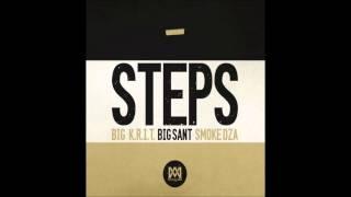 "Big K R I T  ""Steps"" Ft  Big Sant & Smoke DZA Lyrics"