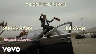 Y G - one time comin