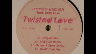 Jammin D & MC V.I.P Feat. Lady Faye - Twisted Love