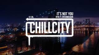 RTIK - It's Not You (ft. Intermission)