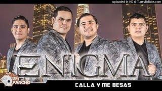 Calla Y Me Besas - Enigma Norteño (Estudio 2014)