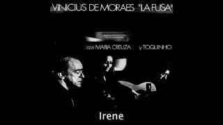 """Irene - Vinicius de Moraes """"La Fusa"""" con Maria Creuza y Toquinho"""
