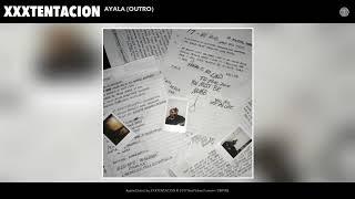 XXXTENTACION - Ayala (Outro) (Audio)