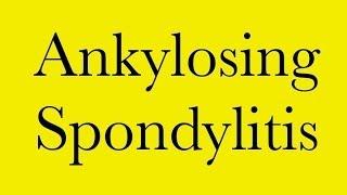 Pathology: Ankylosing Spondylitis