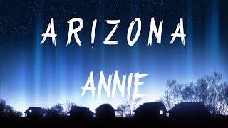 A R I Z O N A - Annie (Lyrics / Lyric Video)