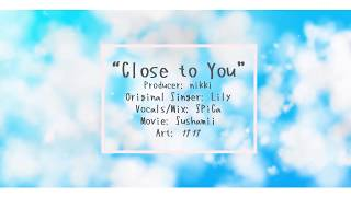 【HBD ME & BROOKE】Close To You【short cover】
