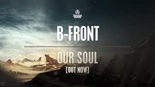 B-Front - Our Soul [OUT NOW]