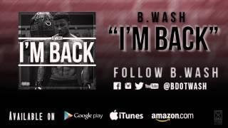 B.Wash- I'm Back Single