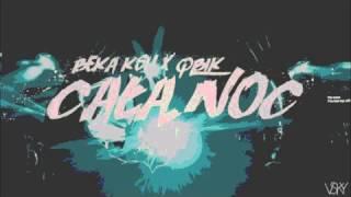 BEKA KSH x QBIK - CAŁĄ NOC  (Bass Boosted)