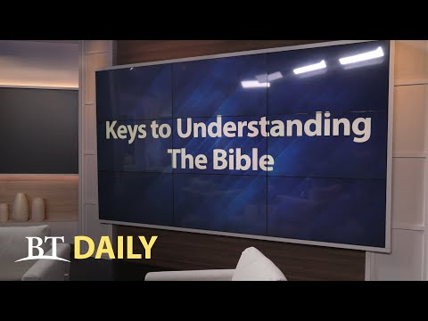 BT Daily: Keys to Understanding the Bible - Part 13