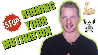 3 Things That RUIN Your Motivation To Live Lean