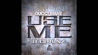 Gucci Mane & 2 Chainz - Use me