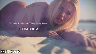 DJ Combo & PAPAJAM ft. Tony T & Dj Raphael - Boom Boom (NOWOŚĆ)