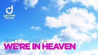 Bryce feat J-Malik - We´re in Heaven (Radio Mix)