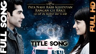 Pata Nahi Rabb Kehdeyan Rangan Ch Raazi - Title Song | Yellow Music