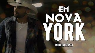Em Nova York - Rodrigo Rossi (Lançamento Official 2016)