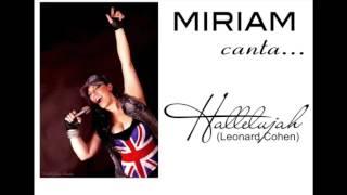 "MIRIAM canta ""Hallelujah"" (Leonard Cohen)"