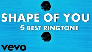 Shape Of You 5 Best Ringtone || Shape Of You Latest Ringtone Download 2018