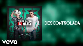 Pedro Paulo & Alex - Descontrolada (Pseudo Video)