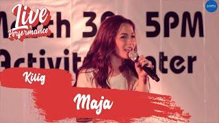 Maja Salvador | Kilig | Live at TriNoma