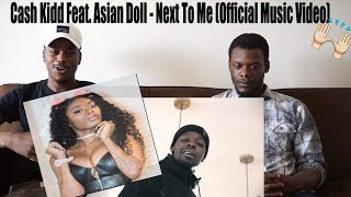 Cash Kidd Feat. Asian Doll - Next To Me (Official Music Video) REACTION !