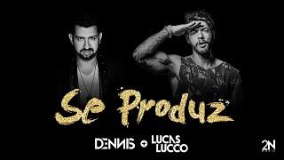Dennis e Lucas Lucco - Se Produz ( Lyric Video )