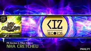 PM Akordeon & William Bulldozer - Nha Cretcheu (Preview)