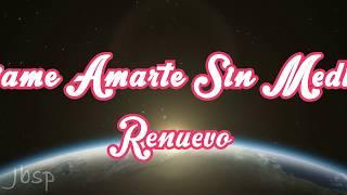 Déjame Amarte Sin Medida // Renuevo // Letra & Lyrics