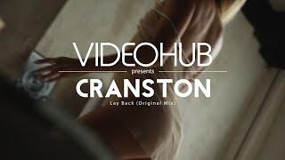 Cranston - Lay Back (Original Mix) (VideoHUB) #enjoybeauty