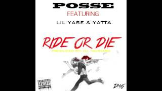 POSSE ! - Ride Or Die (ft Lil Yase & Yatta)