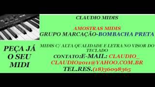MIDI E PLAYBACK-GRUPO MARCAÇÃO-BOMBACHA PRETA