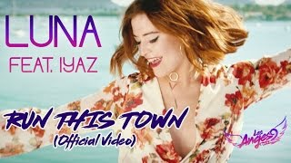 LUNA feat. Iyaz - Run This Town (Official Video)