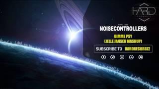 Noisecontrollers - Gimme Psy (Jelle Jansen MashUp) [#HRC085]