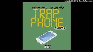 SODBankroll x Teflon Mula - Trap Phone [Clientele]