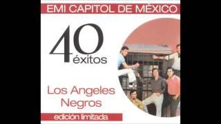Los Ángeles Negros - Si Llore