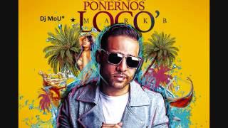 Vamos a Ponernos Locos Mark B Remix Dj MoU