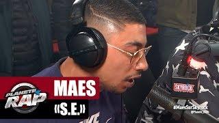 """[Exclu] Maes """"S.E."""" #PlanèteRap"""