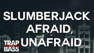 SLUMBERJACK - Afraid, Unafraid (feat. Sydnee Carter)