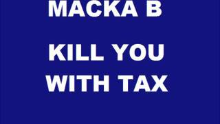 Macka B - Kill You With Tax