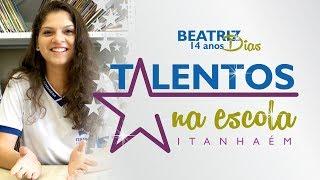Talentos na Escola - Beatriz Dias
