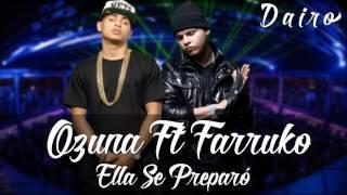 Se Preparó - Ozuna Ft Farruko (Audio Oficial)