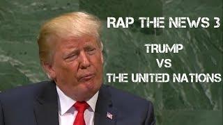 Rap The News 3 — Trump Vs The United Nations