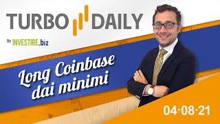 Turbo Daily 04.08.2021 - Long Coinbase dai minimi