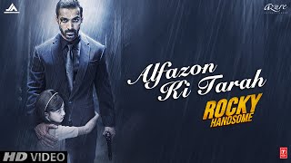 Alfazon Ki Tarah Video Song | ROCKY HANDSOME | John Abraham, Shruti Haasan | Ankit Tiwari