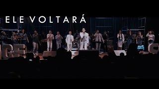 Coral Voice Soul - Ele Voltará (Ao Vivo)