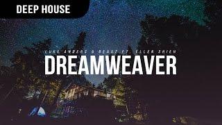 Luke Anders & BEAUZ Ft Ellen Shieh - Dreamweaver