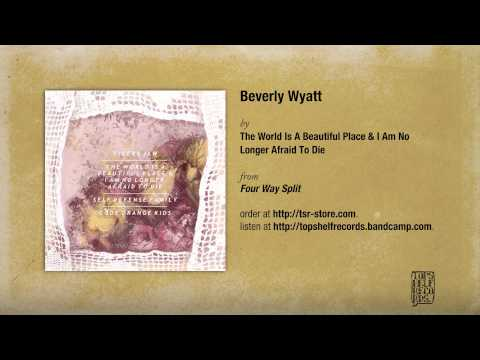 the-world-is-a-beautiful-place-i-am-no-longer-afraid-to-die-beverly-wyatt-topshelfrecords