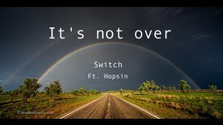 Switch - It's not over ft. Hopsin (ill mind of hopsin 6 remake)