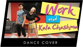 Work & Kala Chashma (DJ Ruckiss) // Dance Cover // Shiva Raichandani ft. Cheeks