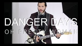 The Danger Days - Oh, Pretty Woman (Cover)